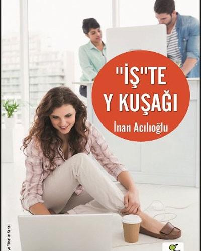 """LojiBlog Öneriyor: """"İş""""Te Y Kuşağı – İnan Acılıoğlu"""