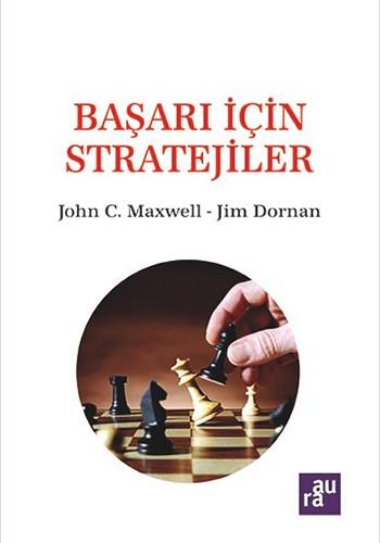 LojiBlog Öneriyor: Başarı İçin Stratejiler –  John C. Maxwell – Jim Dornan