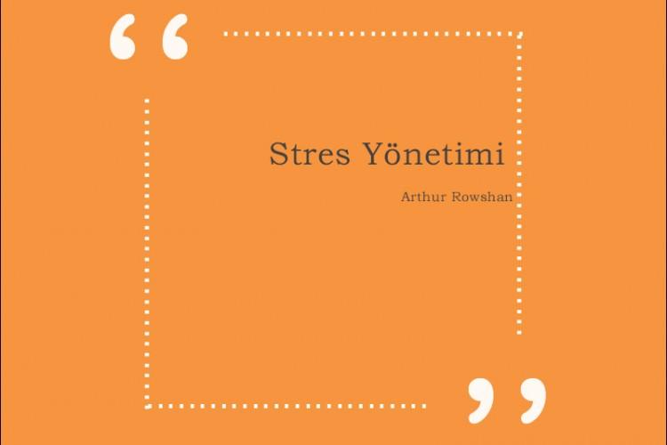 Arthur Rowshan – Stres Yönetimi