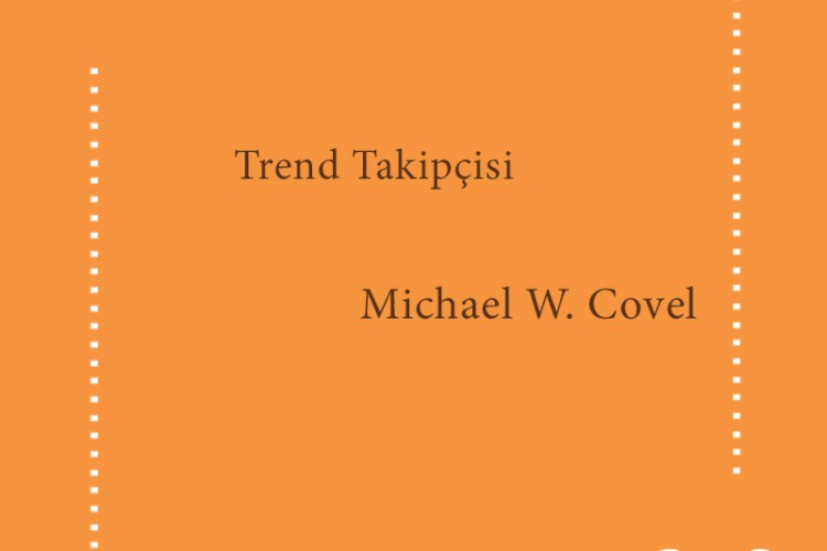 Trend Takipçisi – Michael W. Covel