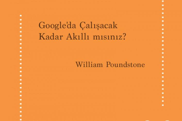 Google'da Çalışacak Kadar Akıllı mısınız? – William Poundstone
