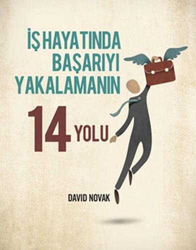 İş Hayatında Başarıyı Yakalamanın 14 Yolu – David Novak